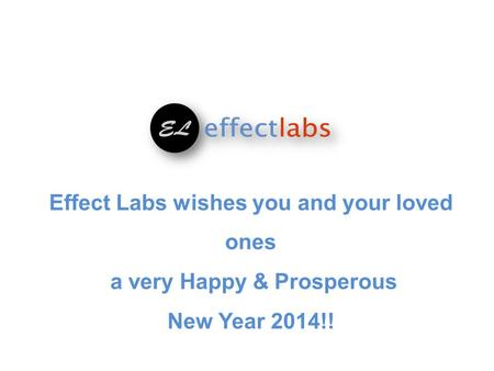 Effect Labs wishes you and your loved ones a very Happy & Prosperous New Year 2014!!