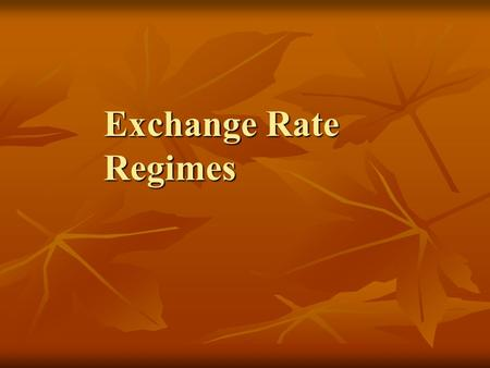 Exchange Rate Regimes. Fixed Exchange Rates and the Adjustment of the Real Exchange Rate In the medium run, the economy reaches the same real exchange.