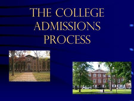 "The College aDmissions Process. How Many Schools To Apply To No ""right"" number ""Diversify"" you applications ""Safe"" schools ""Match"" schools ""Reach"" schools."