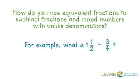 How do you use equivalent fractions to subtract fractions and mixed numbers with unlike denominators?