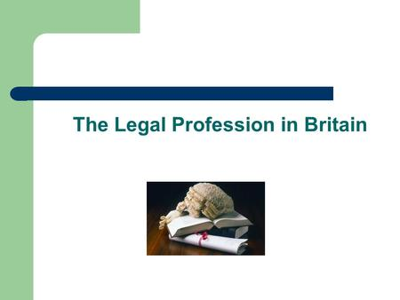 The Legal Profession in Britain