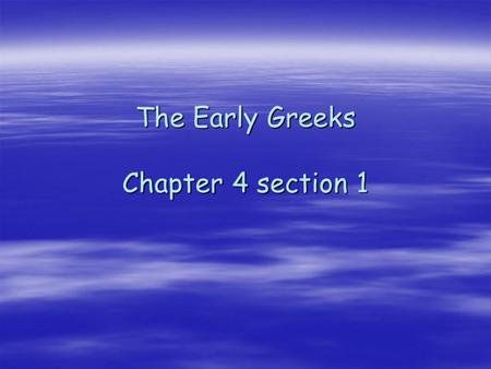 The Early Greeks Chapter 4 section 1