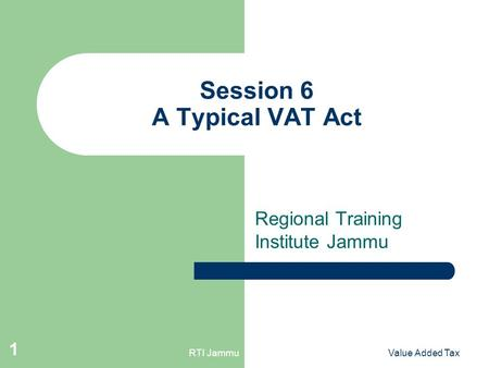 Session 6 A Typical VAT Act