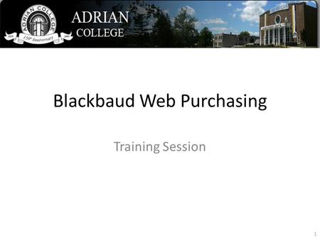 Blackbaud Web Purchasing Training Session 1. Agenda What is Blackbaud Web Purchasing? How to login to Blackbaud Web Purchasing Create a purchase requisition.