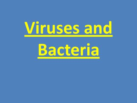 Viruses and Bacteria. Pathogen Any living organism or particle that can cause an infectious disease.