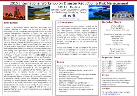 Call for Posters You are cordially invited to submit a poster for the 2015 International Workshop on Disaster Reduction & Risk Management Original research.