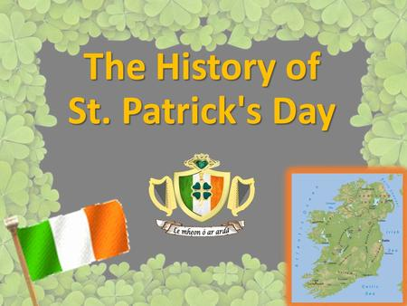 The History of St. Patrick's Day. St. Patrick  St. Patrick, the patron saint of Ireland, is one of Christianity's most widely known figures. Despite.
