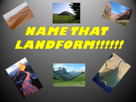 What landform am I? Canyon Which agent(s) changed me? Water Wind Ice.