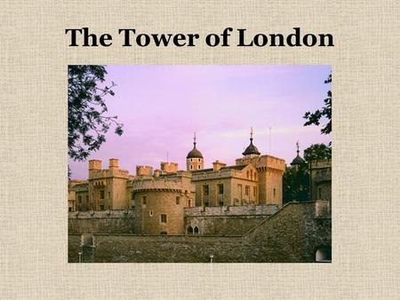The Tower of London. The Tower of London was build in the 11th century. It was planned by William the Conqueror to keep London under the control of his.