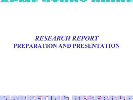 RESEARCH REPORT PREPARATION AND PRESENTATION