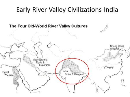 Early River Valley Civilizations-India. I. Geography of India A. Subcontinent-India is surrounded by water on three sides and separated from the rest.