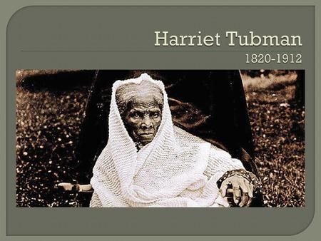  Harriet began working on the plantation as a child with no education. She suffered serious brain damage because her owner hit her in the head with a.