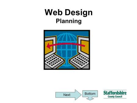 Web Design Planning Next Bottom. Topics Plan your Web Site Web site content Web site Structure Web site common layout Using MS Publisher MS Publisher.