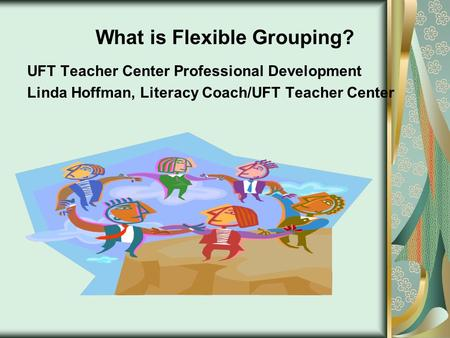 What is Flexible Grouping?