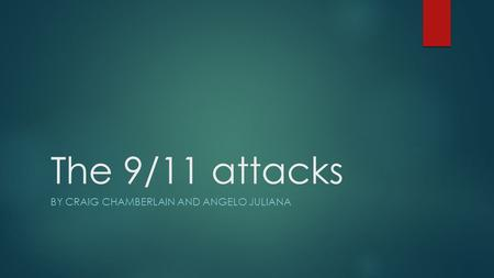 The 9/11 attacks BY CRAIG CHAMBERLAIN AND ANGELO JULIANA.