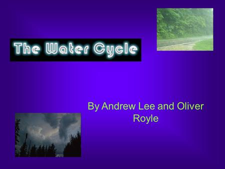 By Andrew Lee and Oliver Royle. Definition The Water Cycle, also know as the hydrological cycle, is the journey that water takes through mainly evapotranspiration,