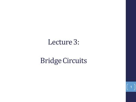 Lecture 3: Bridge Circuits