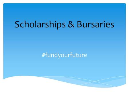 Scholarships & Bursaries #fundyourfuture.  register on websites such as studentawards.com or scholarshipscanada.com  check specific university or college.