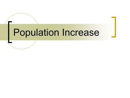 Population Increase. World Population Growth Natural Increase Fertility Mortality.