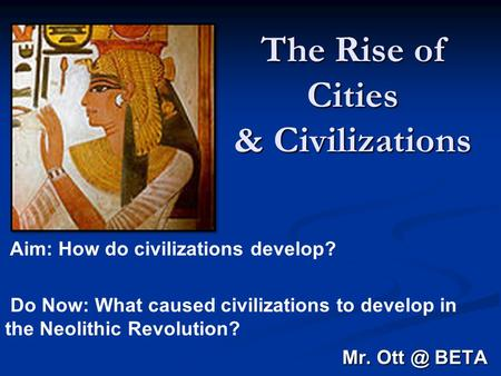 The Rise of Cities & Civilizations