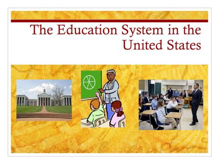 The Education System in the United States. Vocabulary -Pre-school -Kindergarten Elementary School -Middle School (Junior High School) -High School -College.