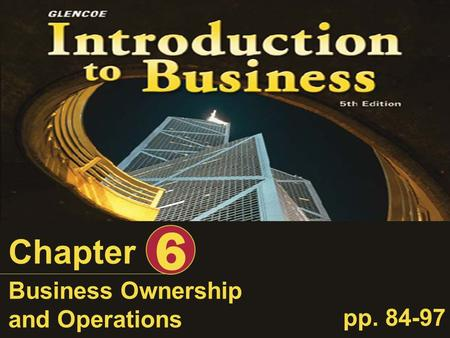 6 Chapter Business Ownership and Operations pp. 84-97.
