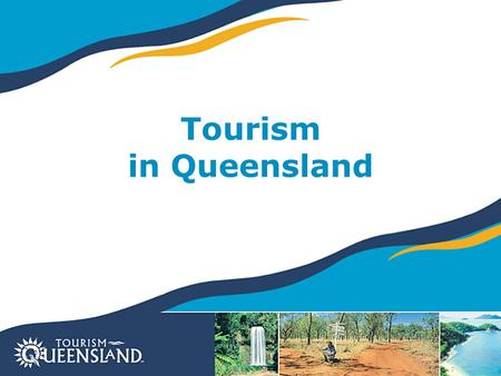 Tourism in Queensland. Queensland Tourism 16.4 million domestic visitors 1.86 million international visitors Total expenditure by visitors = $17.8 billion.