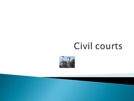  County Courts  High Court of Justice  The Court of Appeal (Civil Division)  The Supreme Court.