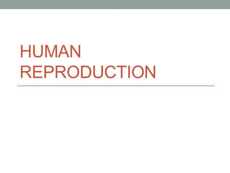 Human Reproduction.
