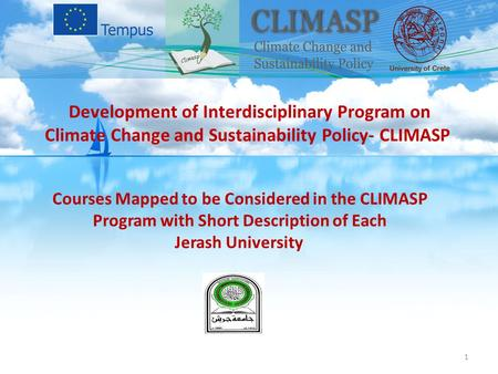 Courses Mapped to be Considered <strong>in</strong> the CLIMASP Program with Short Description <strong>of</strong> Each Jerash University Development <strong>of</strong> Interdisciplinary Program on Climate.