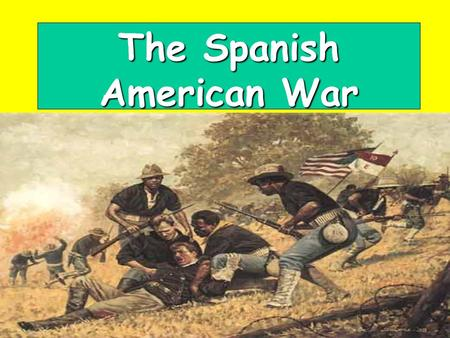 The Spanish American War. The war is quick America got involved in the war between Cuba and Spain after the U.S.S. Maine exploded.America got involved.