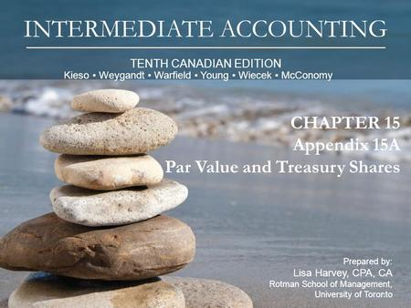 TENTH CANADIAN EDITION INTERMEDIATE ACCOUNTING Prepared by: Lisa Harvey, CPA, CA Rotman School of Management, University of Toronto 1 CHAPTER 15 Appendix.