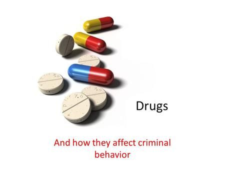 And how they affect criminal behavior