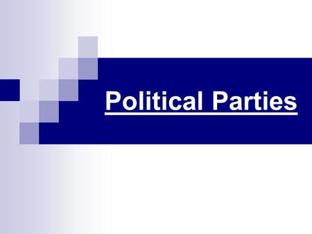 Political Parties. In the Constitution… Find the explanation of how political parties must form Outline the steps it takes to form a party.