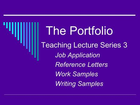 The Portfolio Teaching Lecture Series 3 Job Application