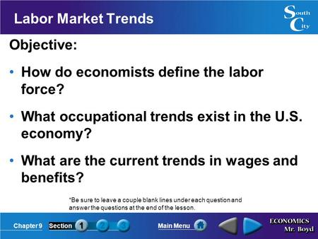 Chapter 9SectionMain Menu Labor Market Trends Objective: How do economists define the labor force? What occupational trends exist in the U.S. economy?