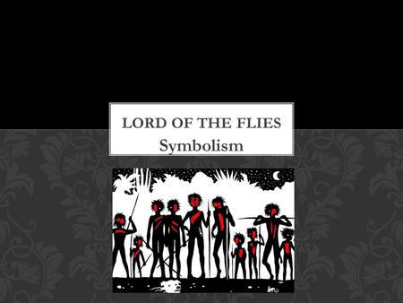 Lord of the Flies Symbolism.