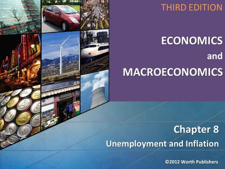 Unemployment and Inflation Chapter 8 THIRD EDITIONECONOMICS andMACROECONOMICS.
