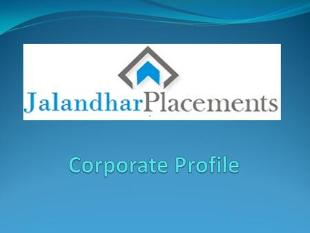 Established in 2008, Jalandhar Placement is a leader in recruitment solutions Presence in Amritsar and New Delhi providing best of services in Punjab.