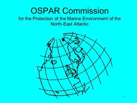 1 OSPAR Commission for the Protection of the Marine Environment of the North-East Atlantic.