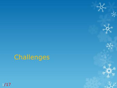 Challenges /17 1. Challenge 1 Age Differences (Pedagogy vs. Andragogy) /17 2.