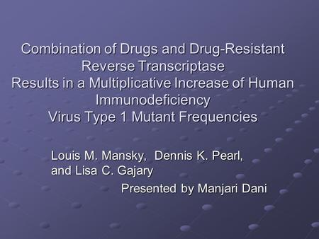 Combination of Drugs and Drug-Resistant Reverse Transcriptase Results in a Multiplicative Increase of Human Immunodeficiency Virus Type 1 Mutant Frequencies.
