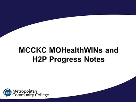 Module# Course Name and Number MCCKC MOHealthWINs and H2P Progress Notes.