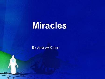 Miracles By Andrew Chinn. Jesus left and turned around, two blind men they began to shout Son of David, have mercy on me, Please heal my eyes, that I.