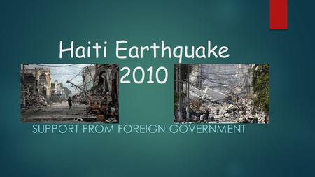 Haiti Earthquake 2010 SUPPORT FROM FOREIGN GOVERNMENT.