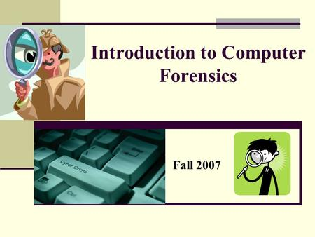 Introduction to Computer Forensics Fall 2007. Computer Crime Computer crime is any criminal offense, activity or issue that involves computers (http://www.forensics.nl).http://www.forensics.nl.