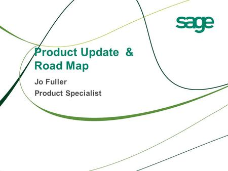 Product Update & Road Map Jo Fuller Product Specialist.