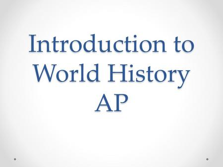 Introduction to World History AP