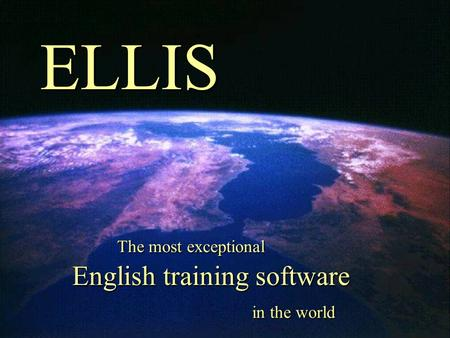 The most exceptional English training software in the world ELLIS.
