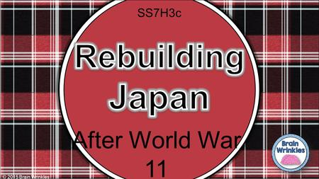 After World War 11 © 2015 Brain Wrinkles SS7H3c. Pearl Harbor On December 7, 1941, Japanese airplanes made a surprise attack on the US naval base at ______________________________.